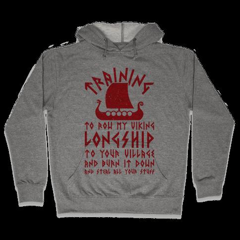 Training To Row My Viking Longship Hooded Sweatshirt
