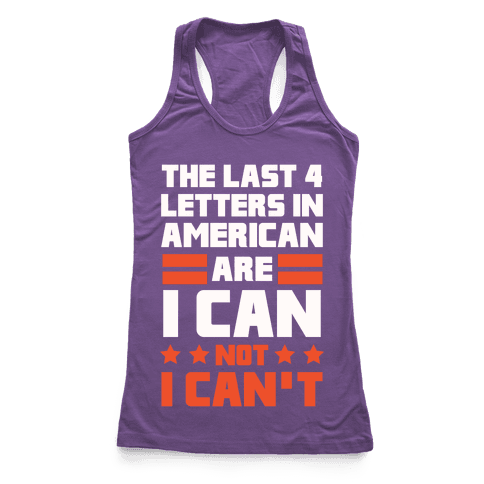The Last 4 Letters In America Racerback Tank Top