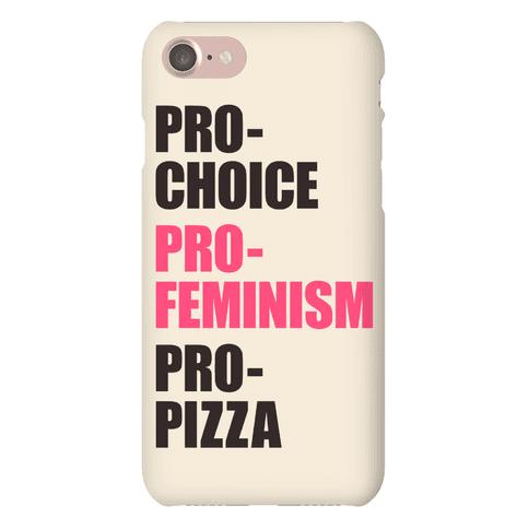 Pro-Choice Pro-Feminism Pro-Pizza Phone Case