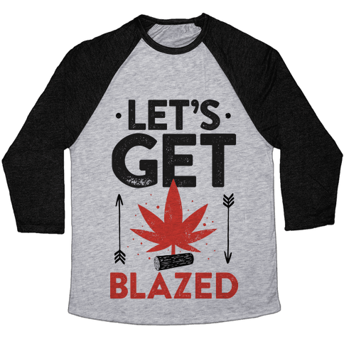 Let's Get Blazed Baseball Tee