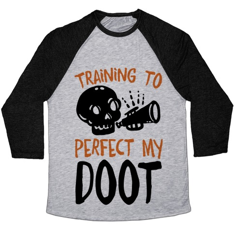 Training To Perfect My Doot Baseball Tee