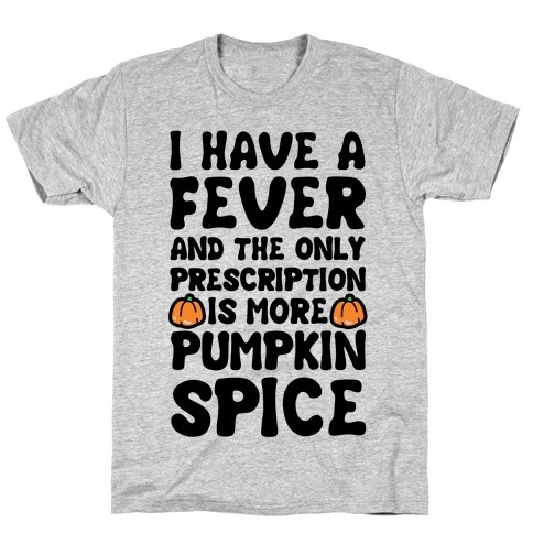 Pumpkin Spice Fever T-Shirt