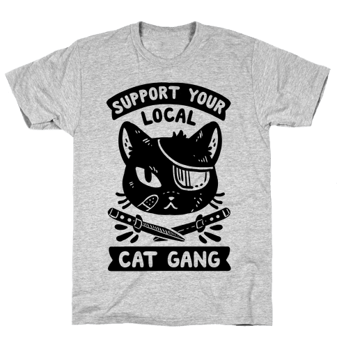 Support Your Local Cat Gang Mens/Unisex T-Shirt