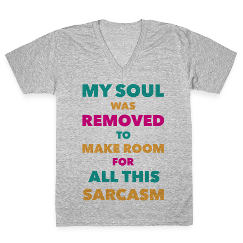 Sarcasm V-Neck Tee Shirt