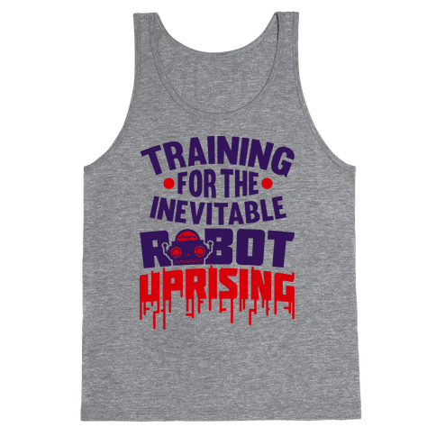 Training For The Inevitable Robot Uprising Tank Top