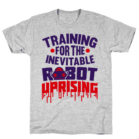Training For The Inevitable Robot Uprising Mens T-Shirt