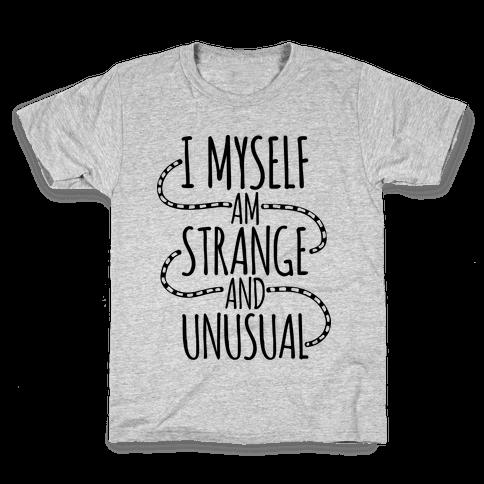 I Myself am Strange and Unusual Kids T-Shirt