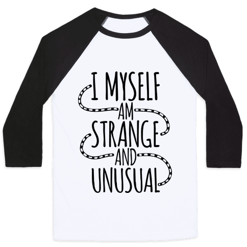I Myself am Strange and Unusual Baseball Tee