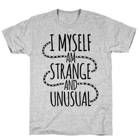 I Myself am Strange and Unusual T-Shirt