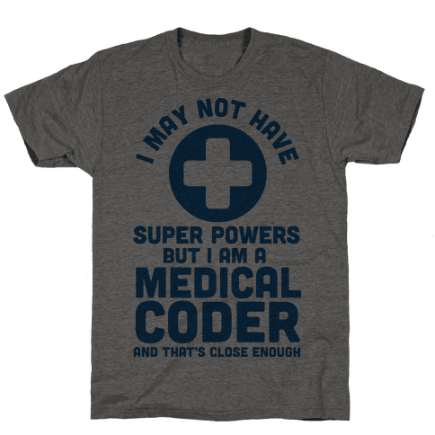 I May Not Have Super Powers but I Am a Medical Coder and that's Close Enough