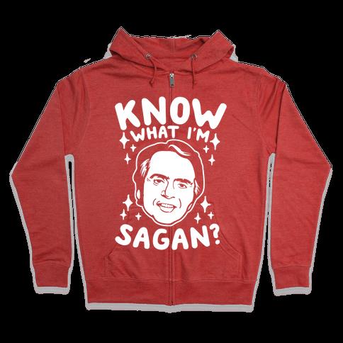Know What I'm Sagan? Zip Hoodie
