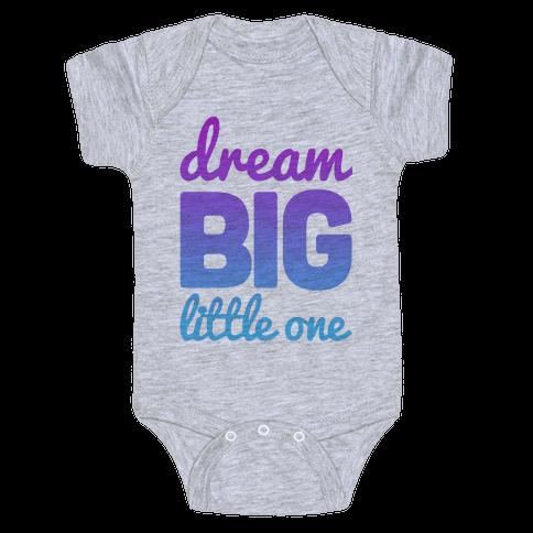 Dream Big, Little One Baby Onesy