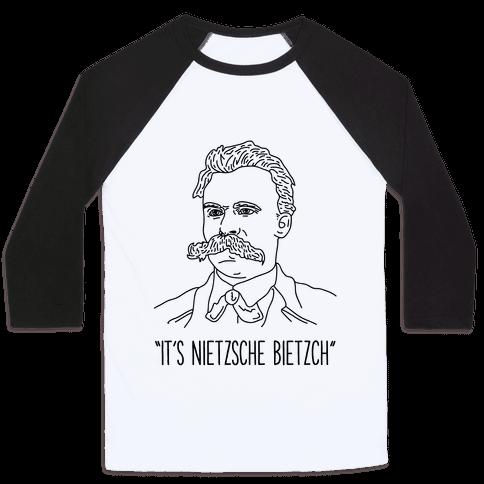 It's Nietzsche Bietzsche Baseball Tee