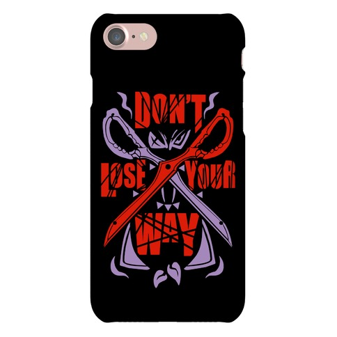 Don't Lose Your Way Phone Case