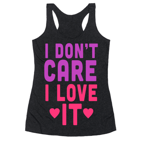 I Love It Racerback Tank Top