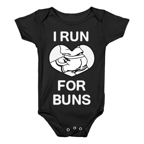 I Run For Buns Baby Onesy
