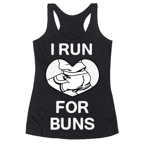 I Run For Buns Racerback Tank Top