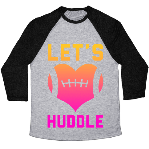 Let's Huddle Baseball Tee