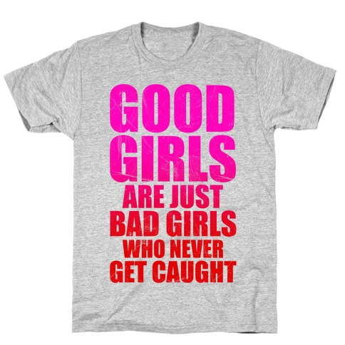Good Girls Are Bad Girls T-Shirt