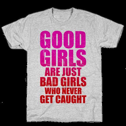 Good Girls Are Bad Girls Mens T-Shirt