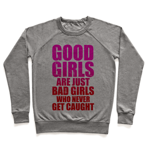 Good Girls Are Bad Girls Pullover
