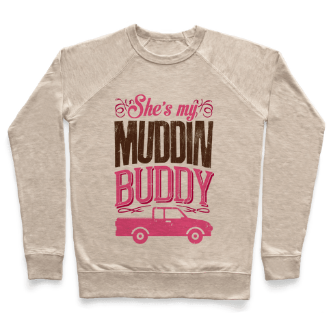 Muddin' Buddy - Best Friends Pullover