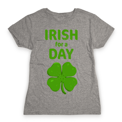 Irish for a Day Womens T-Shirt
