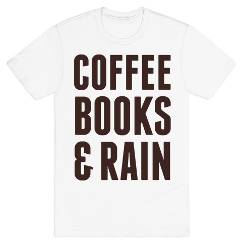 Coffee Books & Rain Mens T-Shirt