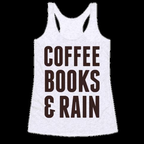 Coffee Books & Rain Racerback Tank Top