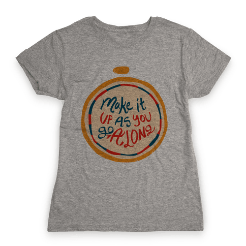 Make it Up as You Go Along Life Compass Womens T-Shirt