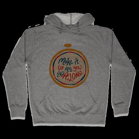 Make it Up as You Go Along Life Compass Hooded Sweatshirt