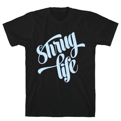 Shrug Life Mens T-Shirt