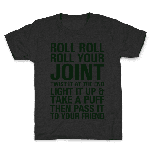 Roll Roll Roll Your Joint Kids T-Shirt