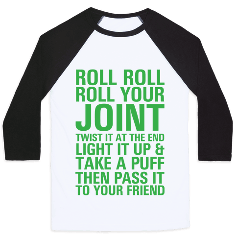 Roll Roll Roll Your Joint Baseball Tee