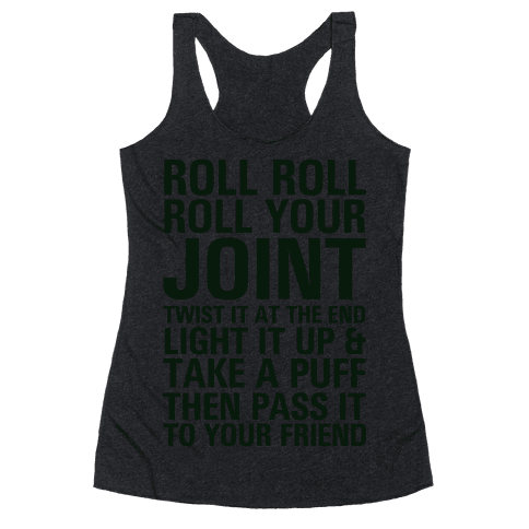Roll Roll Roll Your Joint Racerback Tank Top