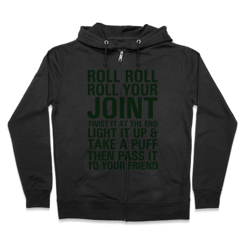 Roll Roll Roll Your Joint Zip Hoodie