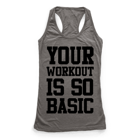 Your Workout is so Basic