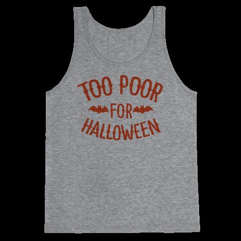 Too Poor for Halloween Tank Top