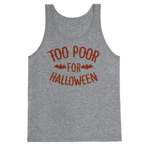 Too Poor for Halloween Tank Top