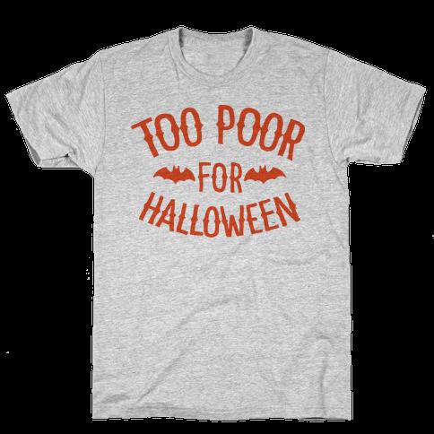 Too Poor for Halloween Mens T-Shirt
