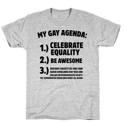 cc201b8842 My Gay Agenda T-Shirt | LookHUMAN