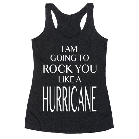 I Am Going to Rock You Like a Hurricane Racerback Tank Top