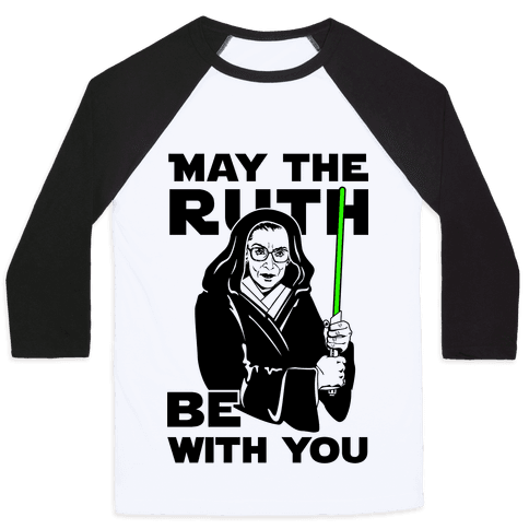 May the Ruth Be with You Baseball Tee