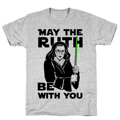 May the Ruth Be with You Mens T-Shirt