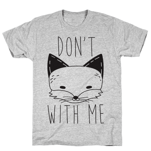 Don't Fox With Me Mens T-Shirt