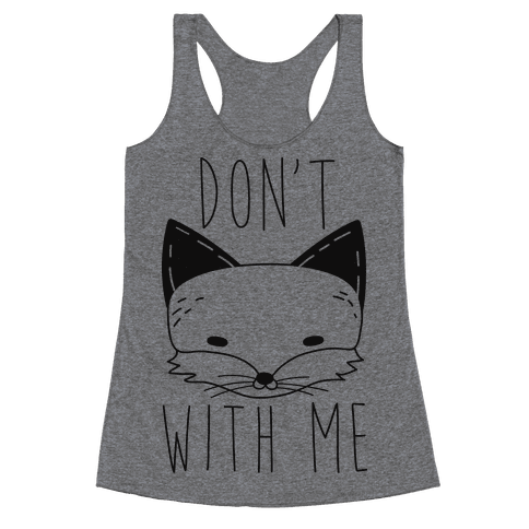 Don't Fox With Me Racerback Tank Top