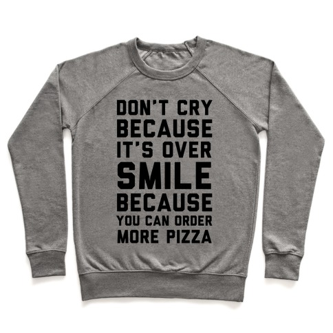Don't Cry Because It's Over Pullover