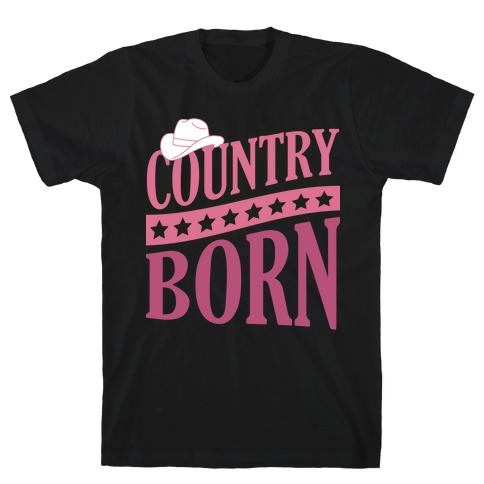 Country Born T-Shirt