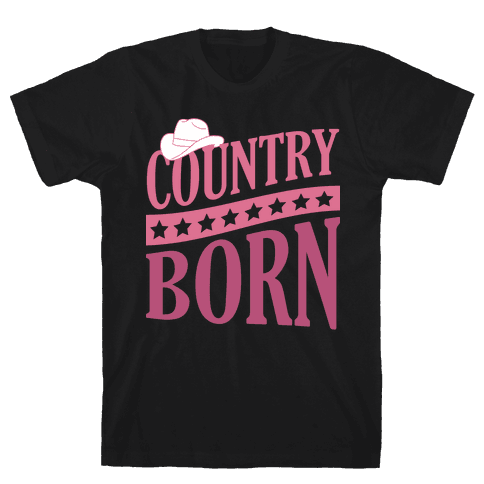 Country Born Mens T-Shirt