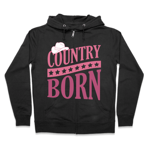 Country Born Zip Hoodie